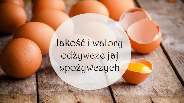 Jakość i walory odżywcze jaj spożywczych