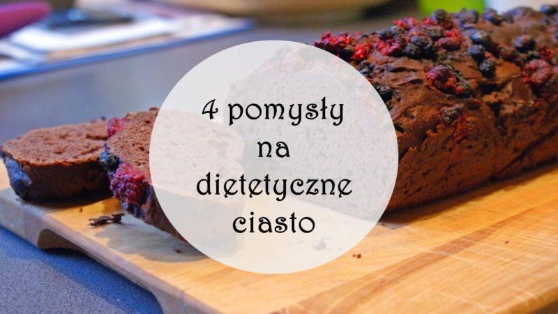 Pomysły na dietetyczne ciasto – cztery przepisy na fit ciasto